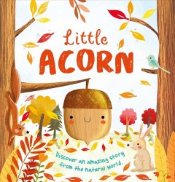 Little acorn / by Melanie Joyce; illustrated by Gina Maldonado.