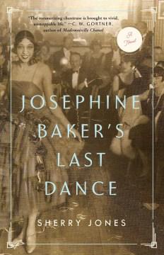 Josephine Baker's last dance : a novel / Sherry Jones.