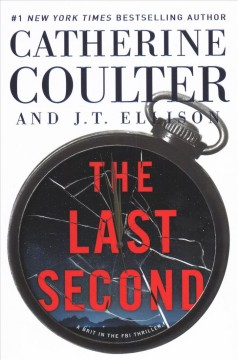 The last second / Catherine Coulter and J.T. Ellison.