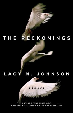 The reckonings : essays / Lacy M. Johnson.