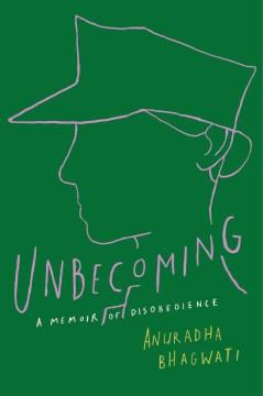 Unbecoming : a memoir