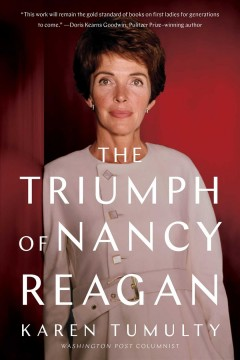 The Triumph of Nancy Reagan Karen Tumulty.
