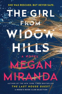 The girl from Widow Hills : a novel / Megan Miranda.