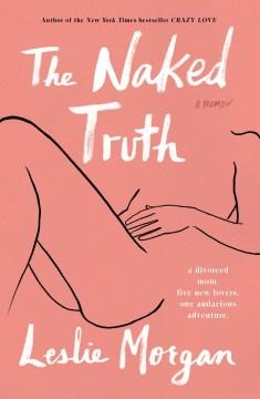 The naked truth : a memoir