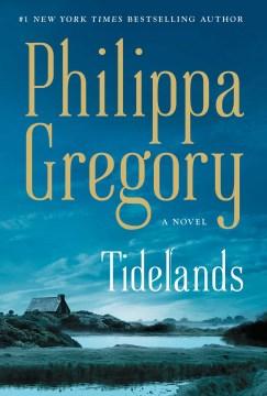 Tidelands / Philippa Gregory.
