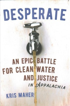 Desperate : An Epic Battle for Clean Water and Justice in Appalachia