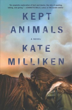 Kept animals : a novel / Kate Milliken.