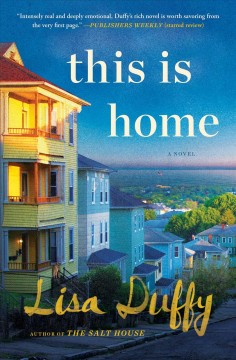 This is home : a novel / Lisa Duffy.