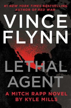 Lethal agent / a Mitch Rapp novel by Kyle Mills.
