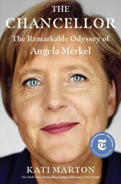 The chancellor : the remarkable odyssey of Angela Merkel