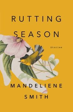 Rutting Season : Stories
