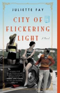 The city of flickering light / Juliette Fay.