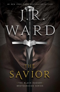 The savior / J.R. Ward.