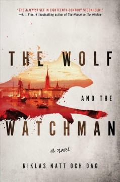 The wolf and the watchman : a novel / Niklas Natt och Dag.