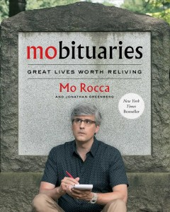 Mobituaries : great lives worth reliving / Mo Rocca and Jonathan Greenberg ; illustrations by Mitch Butler.