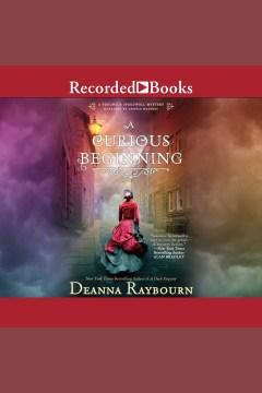 A curious beginning [electronic resource] / Deanna Raybourn.