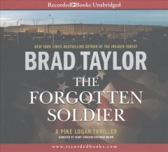 The forgotten soldier / by Brad Taylor.