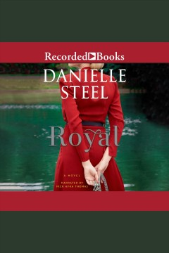 Royal [electronic resource] / Danielle Steel.