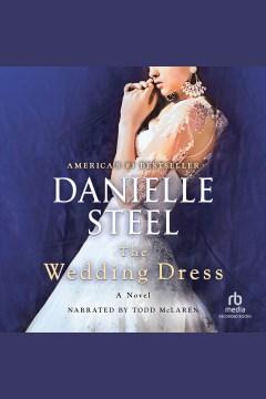 The wedding dress [electronic resource] : a novel / Danielle Steel.