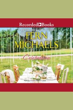 Celebration [electronic resource] / Fern Michaels.