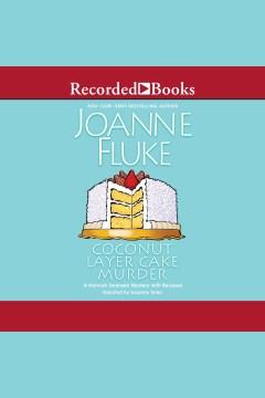 Coconut layer cake murder [electronic resource] / Joanne Fluke.
