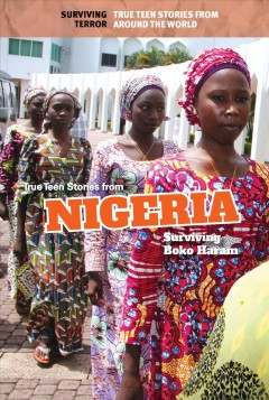 True teen stories from Nigeria : surviving Boko Haram