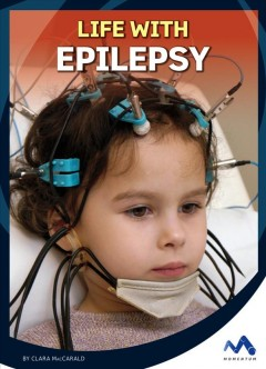 Life with epilepsy / by Clara MacCarald.