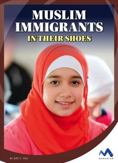 Muslim Immigrants : In Their Shoes