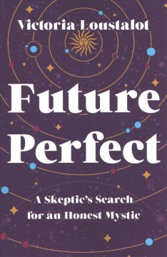 Future Perfect : A Skeptic's Search for an Honest Mystic