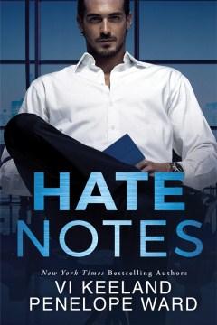 Hate notes / Vi Keeland ; Penelope Ward.
