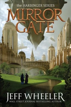 Mirror gate. bk. 2 : Harbinger series / Jeff Wheeler