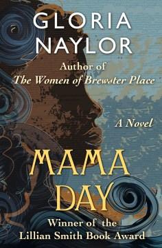 Mama Day Gloria Naylor.