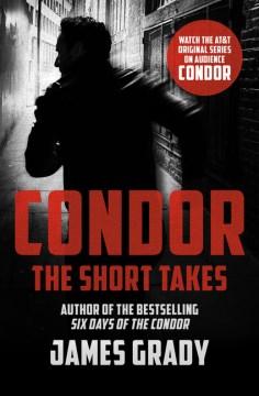 Condor : The Short Takes