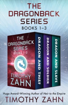 The Dragonback Series Books 1--3: Dragon and Thief, Dragon and Soldier, and Dragon and Slave