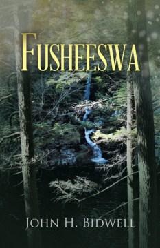 Fusheeswa / John H. Bidwell.