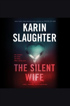 The silent wife [electronic resource] / Karin Slaughter