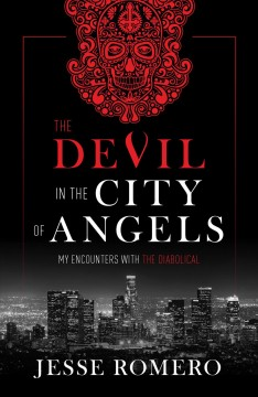 The devil in the city of angels : my encounters with the diabolical Jesse Romero.