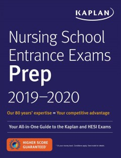 Nursing school entrance exams prep 2019-2020 : your all-in-one guide to the Kaplan and HESI exams / Kaplan.