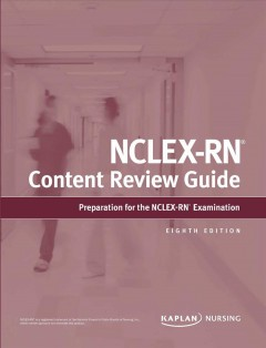 Kaplan NCLEX-RN Content Review Guide : Preparation for the NCLEX-RN Examination