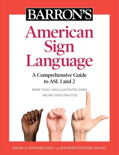 Barron's American Sign Language : A Comprehensive Guide to Asl 1 and 2 With Online Video Practice