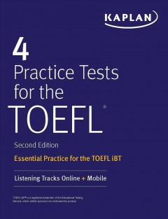 4 Practice Tests for the Toefl : Essential Practice for the Toefl Ibt