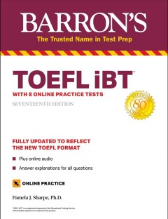 Barron's Toefl Ibt : With 8 Online Practice Tests