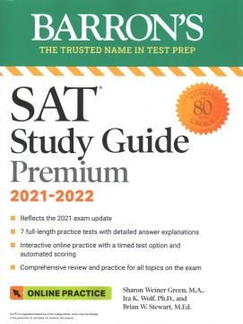 Barron's SAT study guide : premium 2021-2022 / Sharon Weiner Green, M.A. ; Ira K. Wolf, Ph.D. ; Brian W. Stewart, M.Ed.