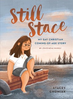 Still Stace : my gay Christian coming-of-age story