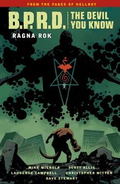 Mike Mignola's B.P.R.D. the devil you know. Volume 3, issue 11-15. Ragna rok