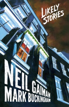 Likely stories Neil Gaiman, story and words ; Mark Buckingham, art and adaptation script ; Chris Blythe, colors ; Nate Piekos of Blambot, letters.