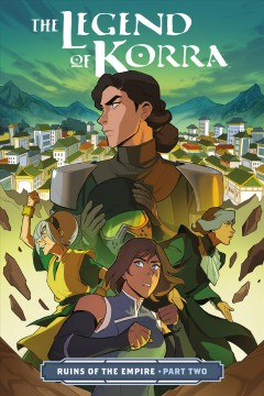 The legend of Korra : ruins of the empire. Volume 2
