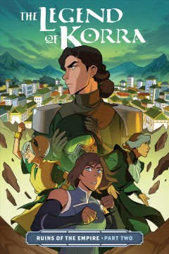 The legend of Korra : ruins of the empire. Part one