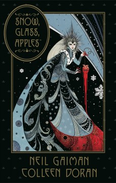 Snow, glass, apples / stories & words, Neil Gaiman ; adaptation & art, Colleen Doran.