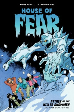 House of fear : attack of the killer snowmen and other stories